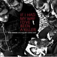 "Read ""If I Had My Way I'd've Been a Killer"" reviewed by Angelo Leonardi"