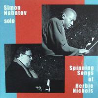 Simon Nabatov: Spinning Songs of Herbie Nichols