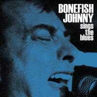 Bonefish Johnny: Sings the Blues