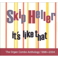 It's Like That: The Organ Trio Anthology 1998 - 2004 by Skip Heller