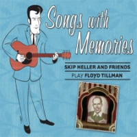 "Read ""Songs With Memories: Skip Heller and Friends Play Floyd Tillman"" reviewed by C. Michael Bailey"