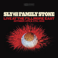 Sly and the Family Stone: Sly and the Family Stone: Live at The Fillmore East October 4th and 4th 1968