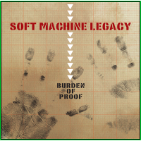 "Read ""Soft Machine Legacy: Burden of Proof"""