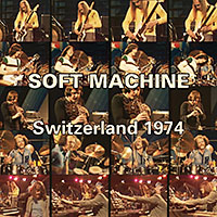 Album Switzerland 1974 by Soft Machine