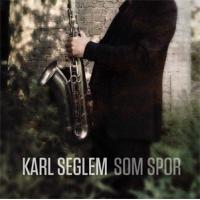 Album Karl Seglem - Som Spor by Lars Jakob Rudjord