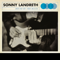Sonny Landreth: Sonny Landreth: Bound By the Blues