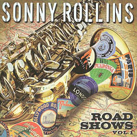 Sonny Rollins Road Shows Vol. 1