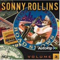 Sonny Rollins: Road Shows, Vol. 3 (2014)