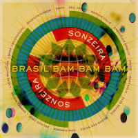 Sonzeira: Sonzeira: Brasil Bam Bam Bam