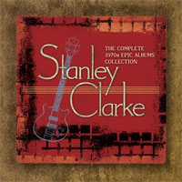 Stanley Clarke: The Complete 1970s Epic Albums Collection