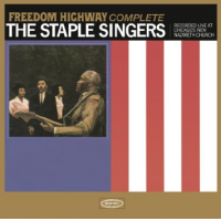 The Staple Singers: The Staple Singers: Freedom Highway Complete
