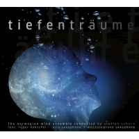 Steffen Schorn and the Norwegian Wind Ensemble: Tiefentraume