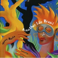 Steve Barta: Another Life Brazil