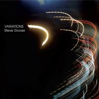 "Red Piano Records Announces The Release Of ""Variations"" The New Recording From Award-Winning Drummer/Composer Steve Grover"