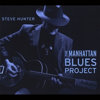 The Manhattan Blues Project by Steve Hunter