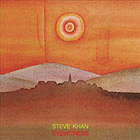 "Read ""Steve Khan: Eyewitness"" reviewed by John Kelman"