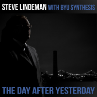 Steve Lindeman with BYU Synthesis: The Day After Yesterday