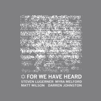 "Read ""For We Have Heard"" reviewed by"