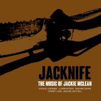 "Saxophonist Steven Lugerner & Jacknife To Preview Spring 2016 CD ""The Music Of Jackie McLean"" With November West Coast Tour Dates"