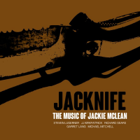 """The Music Of Jackie McLean,"" New CD By Saxophonist Steven Lugerner & His Band Jacknife, To Be Released April 22"