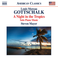 Album Louis Moreau Gottschalk: A Night in the Tropics / Solo Piano Music by Steven Mayer
