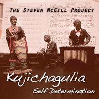 Album Kujichagulia by The Steven McGill Project