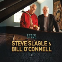 Steve Slagle & Bill O'Connell: The Power Of Two