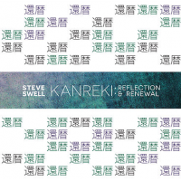 Steve Swell: Kanreki: Reflection & Renewal