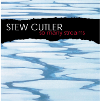 Album So Many Streams by Stew Cutler