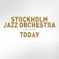 Stockholm Jazz Orchestra: Today