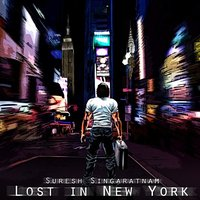 Suresh Singaratnam - Lost in New York