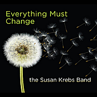 The Susan Krebs Band: Everything Must Change