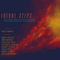 Album Future Steps: Live at Jazzaar Festival 2014 by Fritz Renold