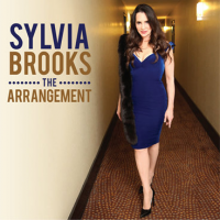 "From Jazz Noir to Technicolor, Jazz Vocalist Sylvia Brooks Reveals a Vivid Array of New Emotional Hues on her Gorgeous Third Album, ""The Arrangement"""