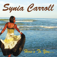 Synia Carroll: Here's to You...