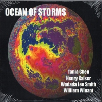 Tania Chen, Henry Kaiser, Wadada Leo Smith, William Winant: Ocean of Storms