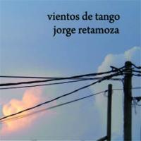 Vientos de tango (Tango winds) by Jorge Retamoza