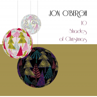 "Holiday Music Reimagined: Jon O'Bergh's New Album ""10 Shades Of Christmas"""