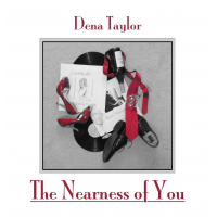 """""""The Nearness of You"""" by Dena Taylor"""