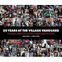 "Read ""50 Years at the Village Vanguard: Thad Jones, Mel Lewis and the Vanguard Jazz Orchestra"""