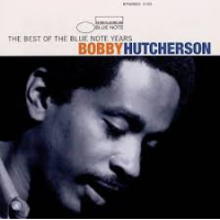 The Best Of The Blue Note Years by Bobby Hutcherson