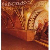 The Brecker Brothers—Straphaingin'