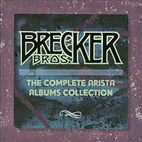 The Brecker Brothers: The Brecker Bros. - The Complete Arista Albums...