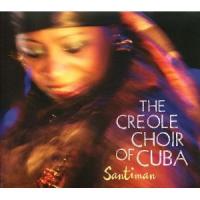 The Creole Choir of Cuba: Santiman