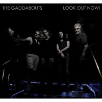 The Gaddabouts: Look Out Now!