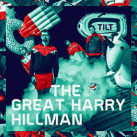 The Great Harry Hillman: Tilt