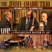 "Read ""Jimmy Amadie Trio: Live At The Philadelphia Museum of Art"" reviewed by C. Michael Bailey"