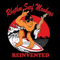 The Rhythm Surf Monkeys: Reinvented