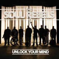 The Soul Rebels: Unlock Your Mind