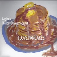 Album I Love Pancakes! by Tony DiGregorio